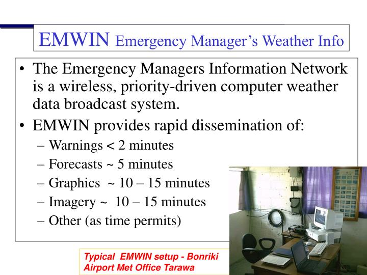 The Emergency Managers Information Network is a wireless, priority-driven computer weather  data broadcast system.