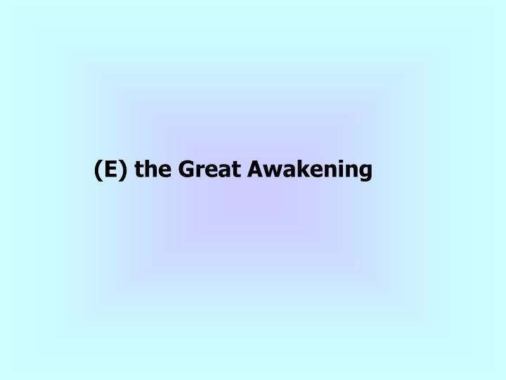 (E) the Great Awakening