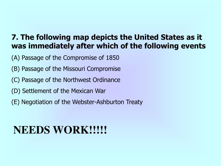 7. The following map depicts the United States as it was immediately after which of the following events