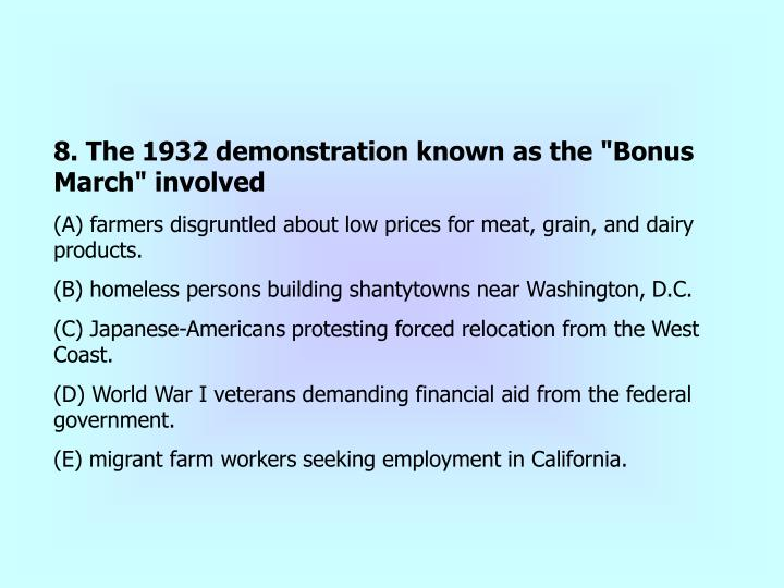 """8. The 1932 demonstration known as the """"Bonus March"""" involved"""
