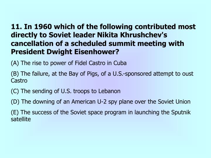 11. In 1960 which of the following contributed most directly to Soviet leader