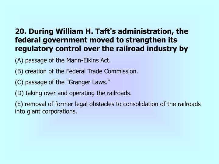 20. During William H. Taft's administration, the federal government moved to