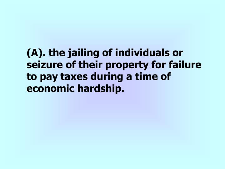 (A). the jailing of