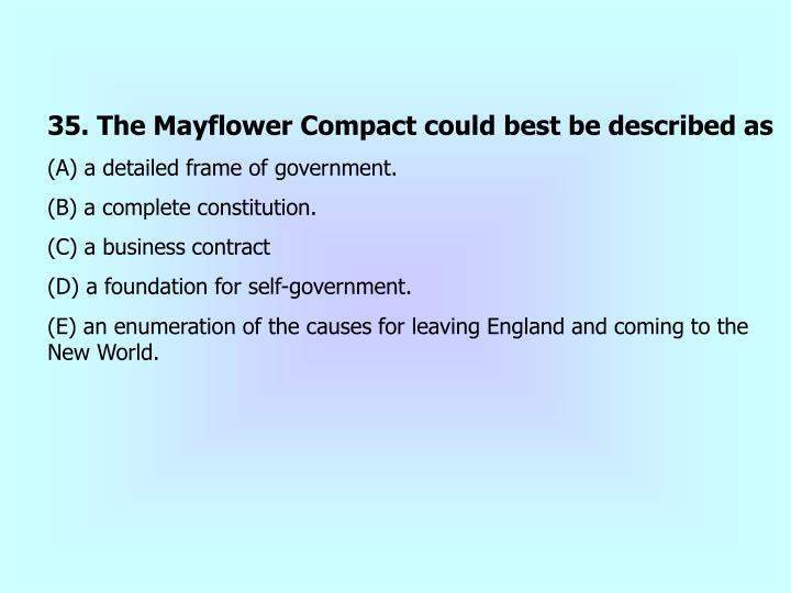 35. The Mayflower Compact could best be described as