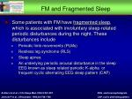 fm and fragmented sleep