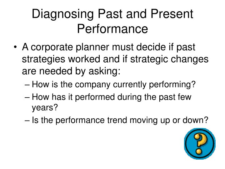 Diagnosing Past and Present Performance