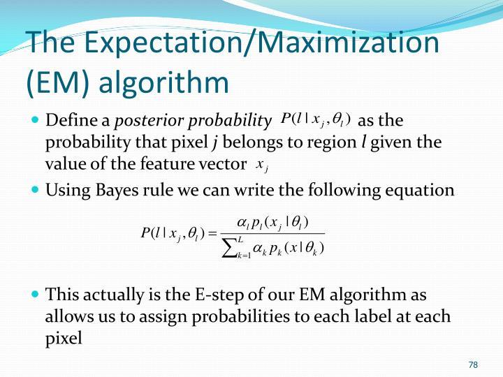 The Expectation/Maximization (EM) algorithm