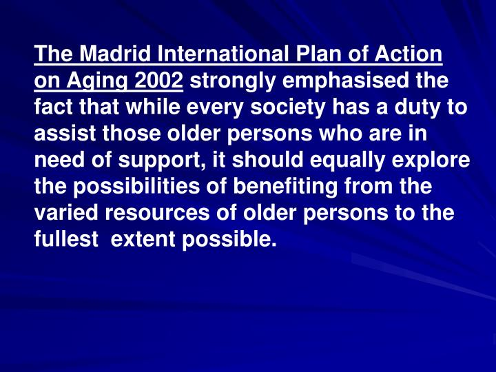 The Madrid International Plan of Action on Aging 2002
