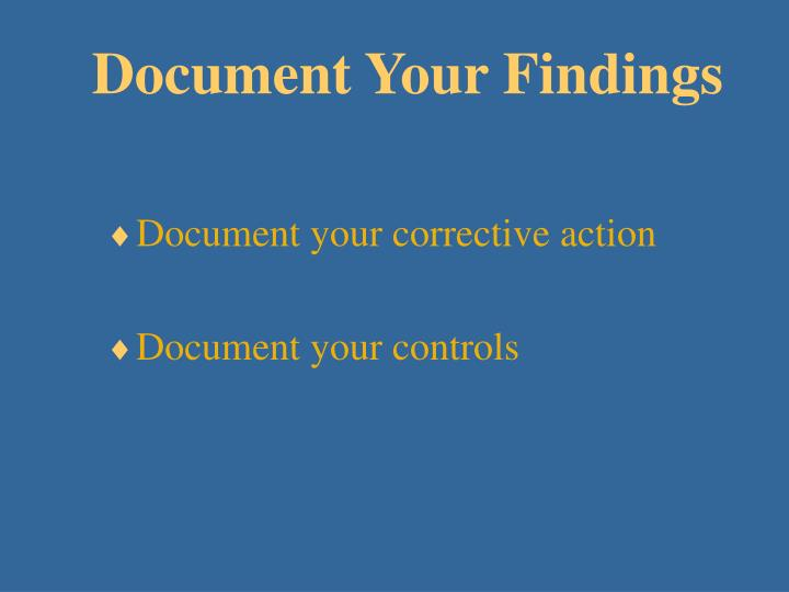 Document Your Findings