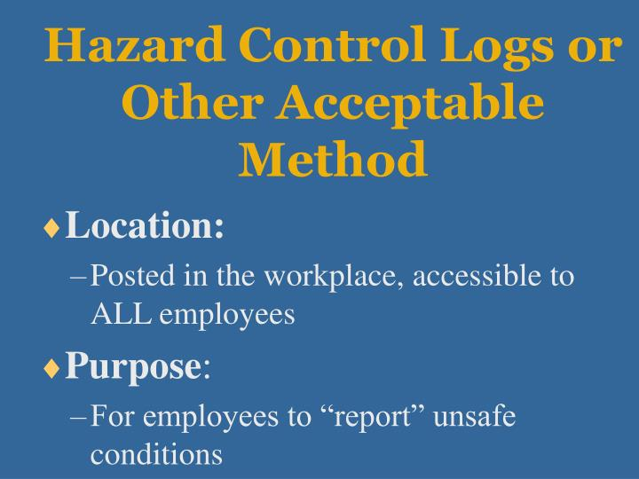Hazard Control Logs or Other Acceptable Method