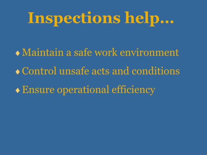 Inspections help…