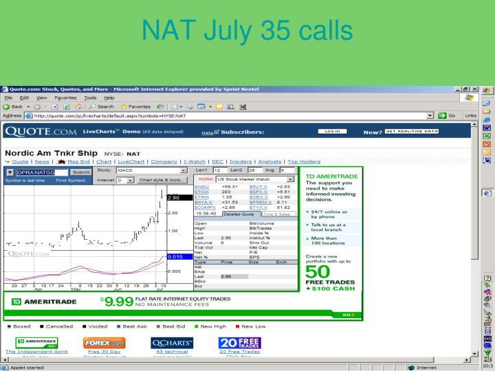 NAT July 35 calls