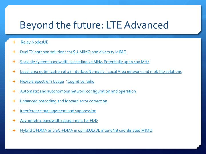 Beyond the future: LTE Advanced