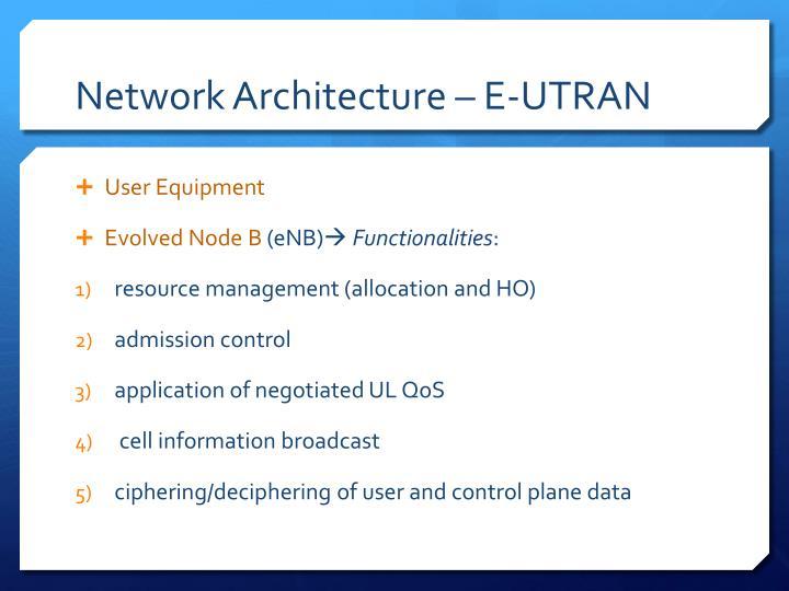 Network Architecture – E-UTRAN
