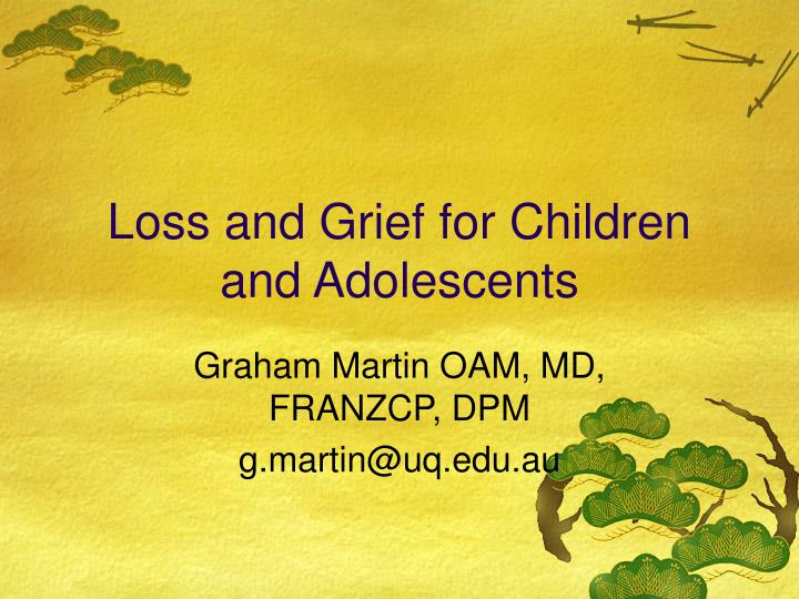 Loss and Grief for Children and Adolescents