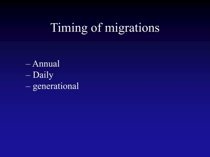Timing of migrations