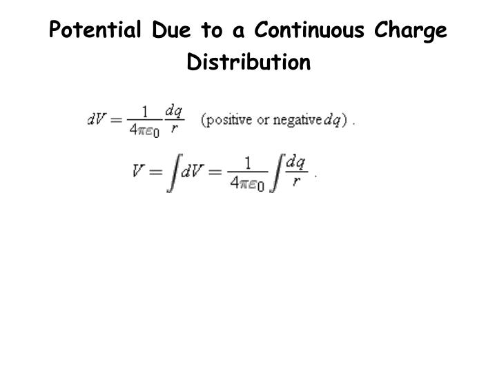 Potential Due to a Continuous Charge Distribution