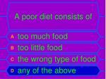 a poor diet consists of1