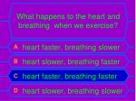 what happens to the heart and breathing when we exercise1