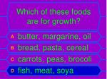 which of these foods are for growth1