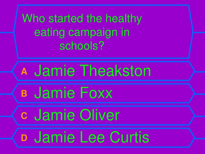 Who started the healthy eating campaign in schools