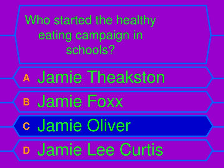 Who started the healthy eating campaign in schools?