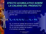 efecto acumulativo sobre la calidad del producto