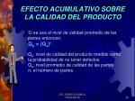 efecto acumulativo sobre la calidad del producto1
