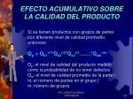 efecto acumulativo sobre la calidad del producto2