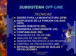 subsistema off line2