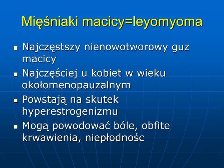 Miniaki macicy=leyomyoma