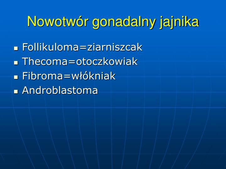 Nowotwr gonadalny jajnika