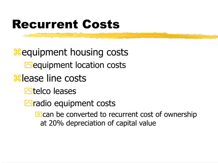 Recurrent Costs