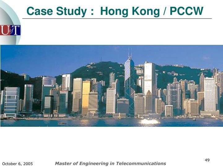 Case Study :  Hong Kong / PCCW