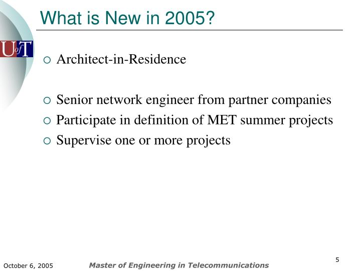 What is New in 2005?