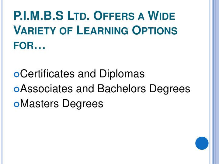 P.I.M.B.S Ltd. Offers a Wide Variety of Learning Options for…