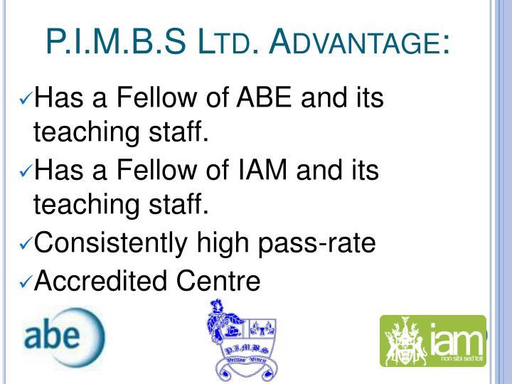 P.I.M.B.S Ltd. Advantage: