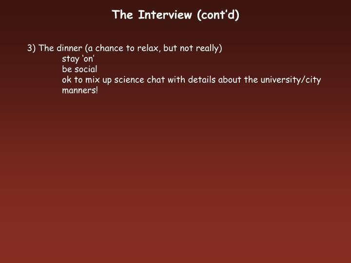 The Interview (cont'd)