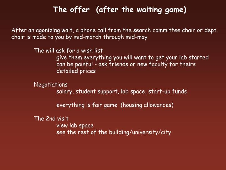 The offer  (after the waiting game)