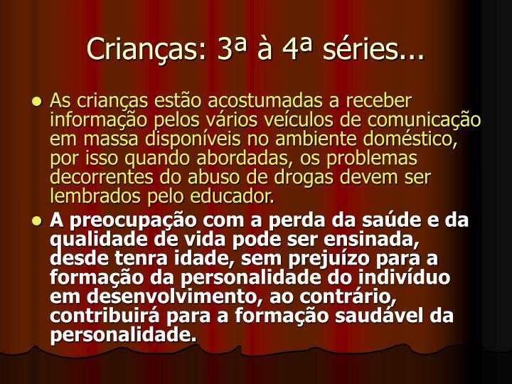 Crianças: 3ª à 4ª séries...