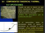 8 4 componentes tangencial y normal 8 4 1 aplicaciones
