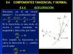 8 4 componentes tangencial y normal 8 4 4 aceleraci n1