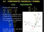 8 4 componentes tangencial y normal 8 4 4 aceleraci n3