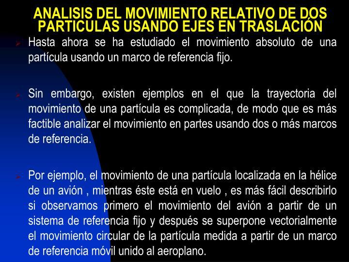 ANALISIS DEL MOVIMIENTO RELATIVO DE DOS PARTICULAS USANDO EJES EN TRASLACIÓN
