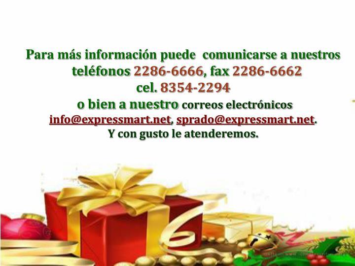 Para más información puede  comunicarse a nuestros