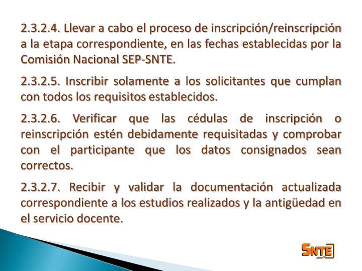 2.3.2.4. Llevar a cabo el proceso de inscripción/reinscripción a la etapa correspondiente, en las fechas establecidas por la Comisión Nacional SEP-SNTE.