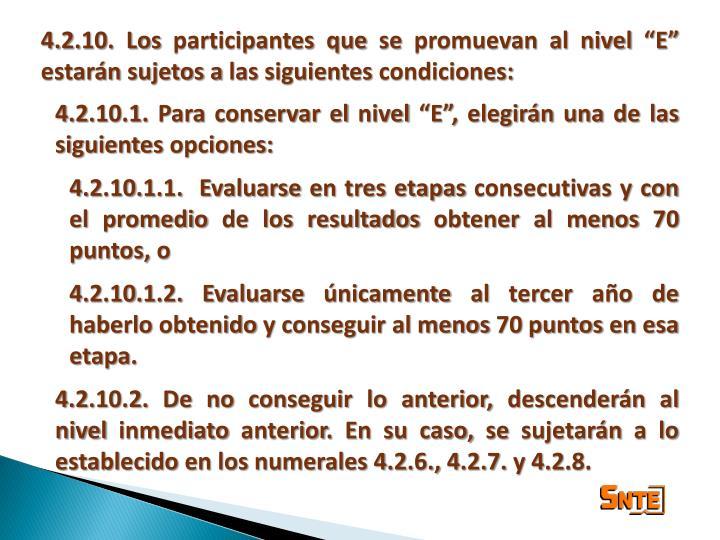 """4.2.10. Los participantes que se promuevan al nivel """"E"""" estarán sujetos a las siguientes condiciones:"""