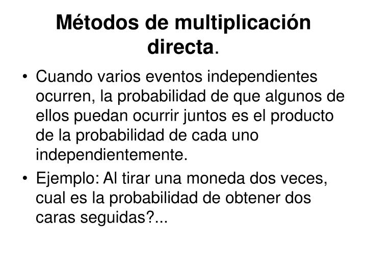 Métodos de multiplicación directa