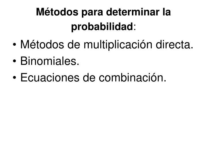 Métodos para determinar la probabilidad
