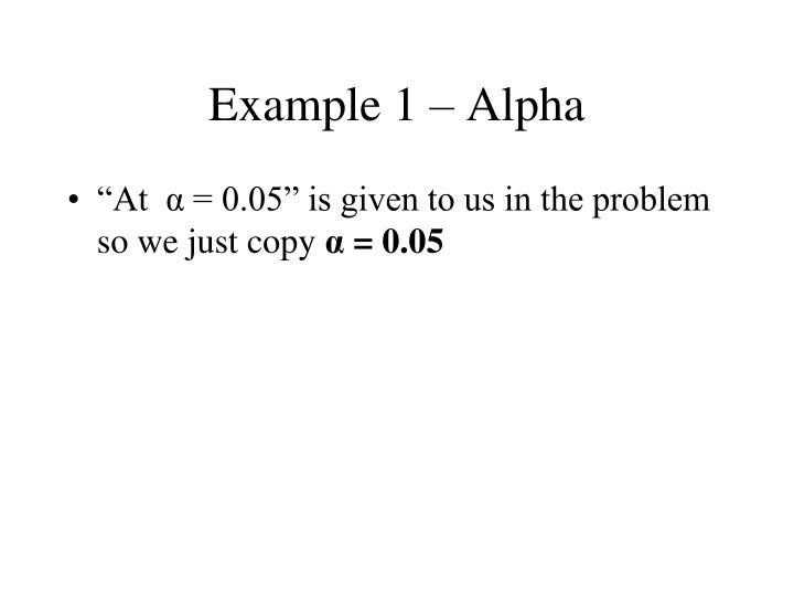 Example 1 – Alpha